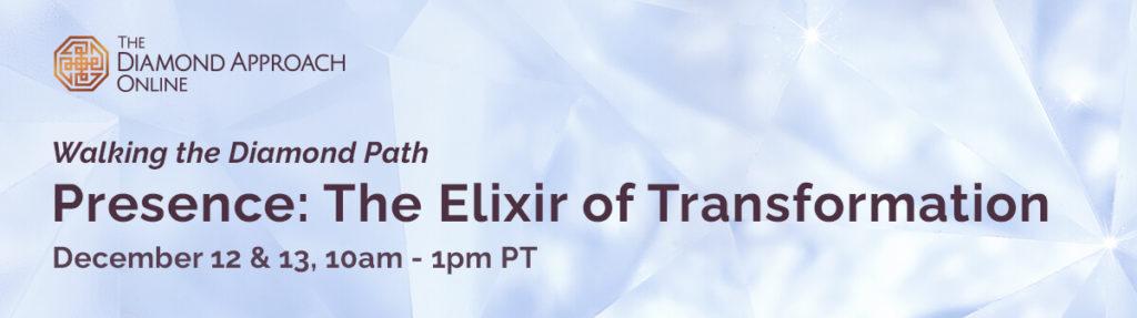 Presence: The Elixir of Transformation