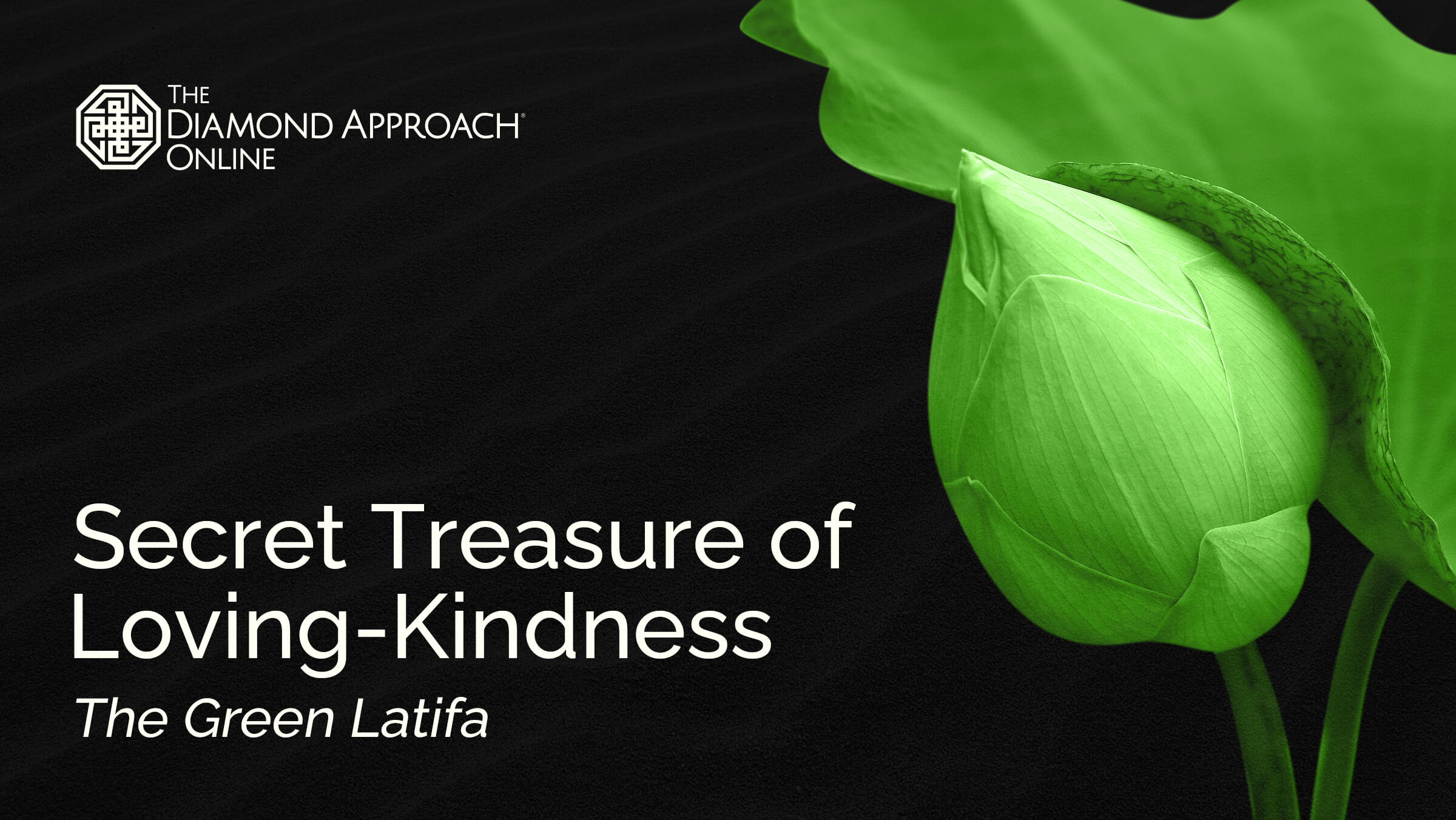 Secret Treasure of Loving-Kindness: The Green Latifa