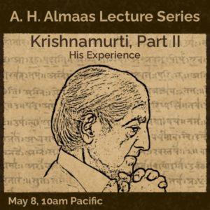 Krishnamurti Part II. His Experience