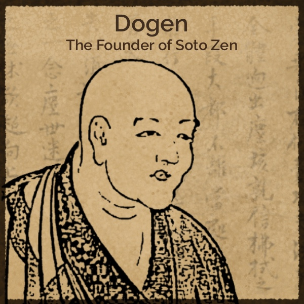 Dogen: The Founder of Soto Zen