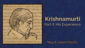 Krishnamurti: His experience